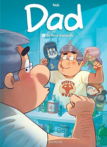 DAD TOME 7 : LA FORCE TRANQUILLE